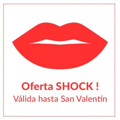 OFERTA SHOCK - Válida hasta San Valentín